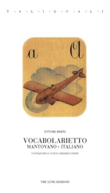 Vocabolarietto mantovano-italiano - Ettore Berni | Rochesterscifianimecon.com