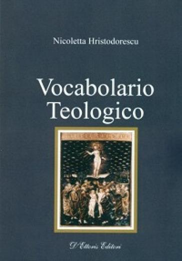 Vocabolario teologico - Nicoletta Hristodorescu |
