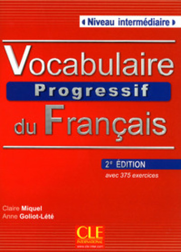 Vocabulaire progressif. Niveau intermediaire. Per le Scuole superiori. Con CD Audio