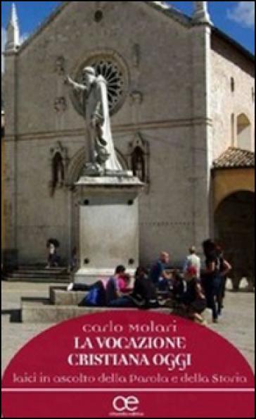 Vocazione cristiana oggi - Carlo Molari |