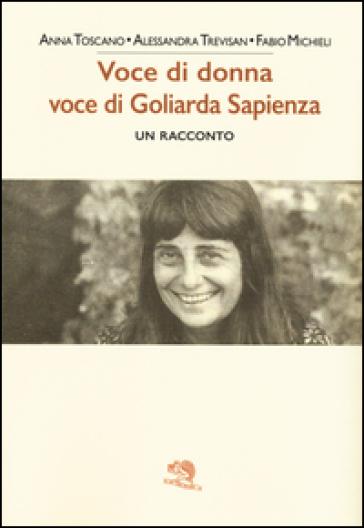 Voce di donna, voce di Goliarda Sapienza - Anna Toscano |