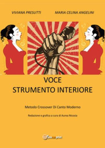 Voce strumento interiore. Metodo crossover di canto moderno - Viviana Presutti pdf epub
