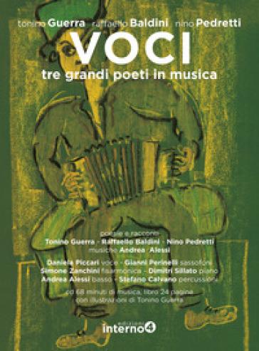 Voci. Tre grandi poeti in musica. Con CD Audio - Tonino Guerra |
