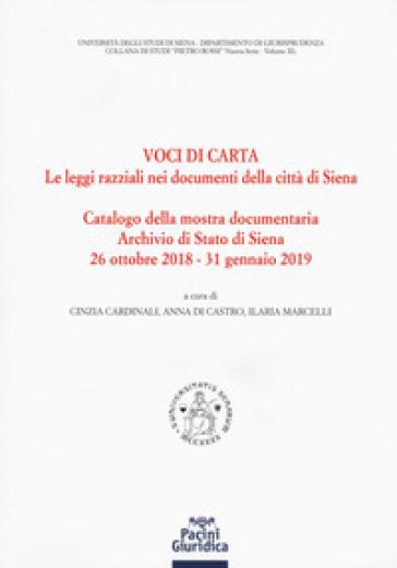 Voci di carta. Le leggi razziali nei documenti della Città di Siena. Catalogo della mostra storico-documentaria - C. Cardinali   Kritjur.org