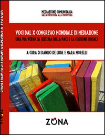 Voci dal X Congresso Mondiale di mediazione. Una via verso la cultura della pace e della coesione sociale - D. De Luise   Rochesterscifianimecon.com