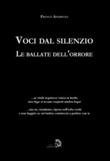 Voci dal silenzio. Le ballate dell'orrore - Franco Andreoli | Kritjur.org