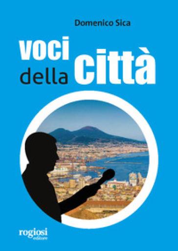 Voci della città - Domenico Sica |