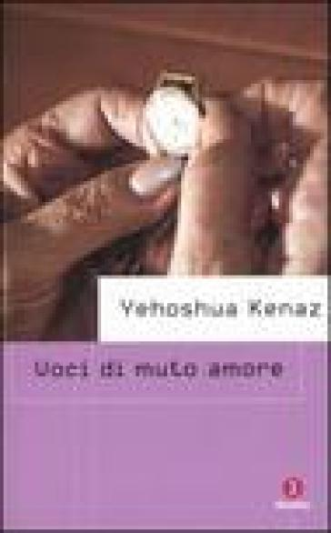 Voci di muto amore - Yehoshua Kenaz |