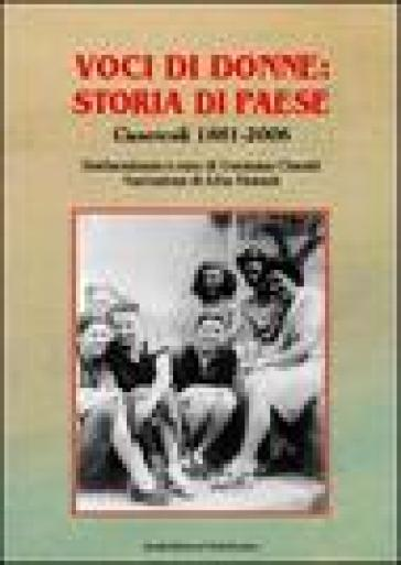 Voci di donne: storia di paese. Cusercoli 1881-2006 - G. Cimatti |