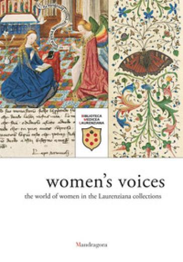 Voci di donne. L'universo femminile nelle raccolte laurenziane. Catalogo della mostra (Firenze, 9 marzo-29 giugno 2018). Ediz. inglese