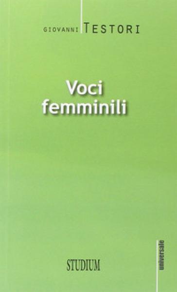 Voci femminili - Giovanni Testori |