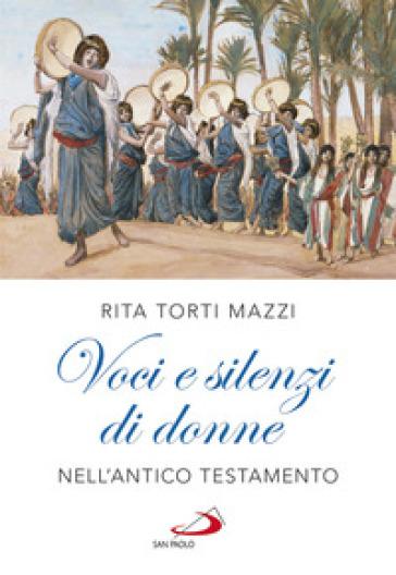 Voci e silenzi di donne nell'Antico Testamento - Rita Torti Mazzi | Kritjur.org