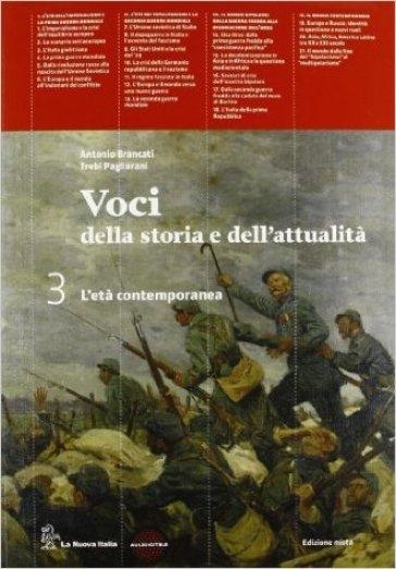 Voci della storia e dell'attualità. Per le Scuole superiori. Con espansione online. 3: Il Novecento-Atlante - Antonio Brancati |