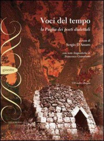 Voci del tempo. La Puglia dei poeti dialettali. Con CD-Audio - S. D'Amaro | Kritjur.org