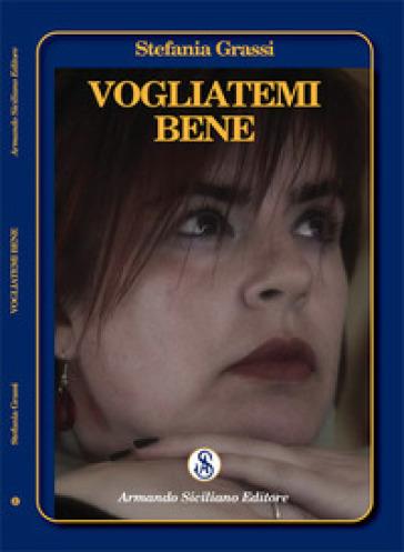 Vogliatemi bene - Stefania Grassi |