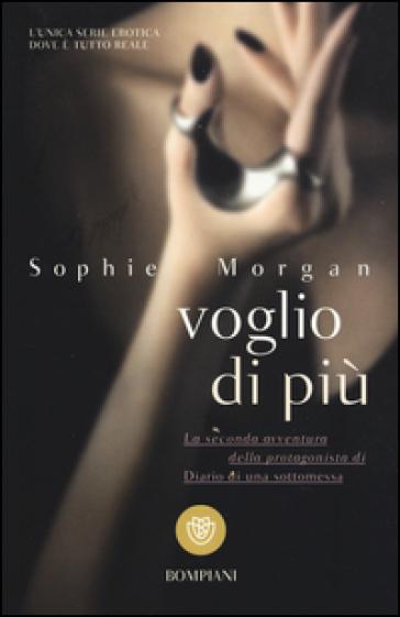 Voglio di più - Sophie Morgan   Thecosgala.com