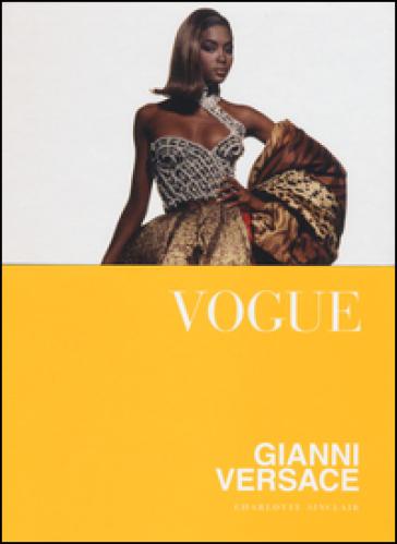 Vogue. Gianni Versace. Ediz. illustrata - Charlotte Sinclair | Jonathanterrington.com