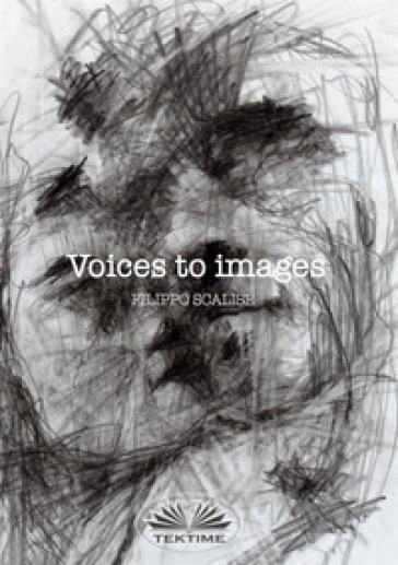 Voices to images - Filippo Scalise |