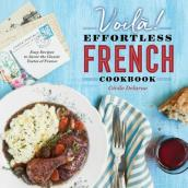 Voila!: The Effortless French Cookbook