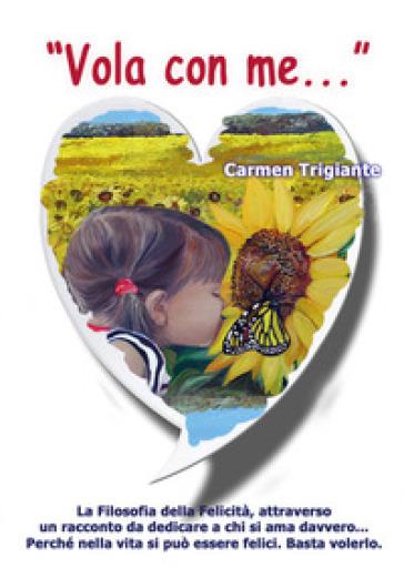 Vola con me... - Carmen Trigiante |