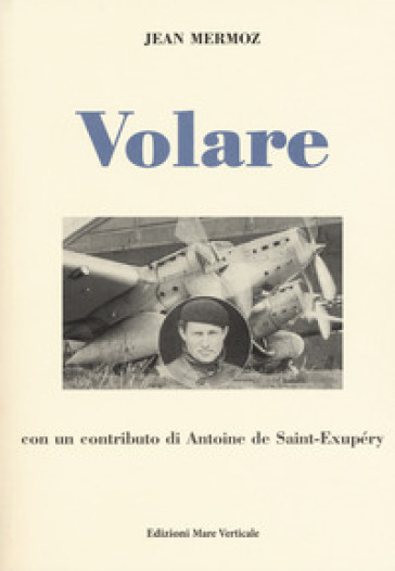 Volare - Jean Mermoz | Jonathanterrington.com