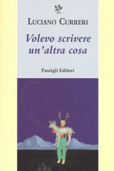 Volevo scrivere un'altra cosa - Luciano Curreri |