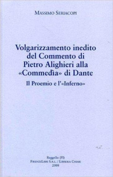 Volgarizzamento inedito del commento di Pietro Alighieri alla «Commedia» di Dante. Il proemio e l'«Inferno» - Massimo Seriacopi   Rochesterscifianimecon.com