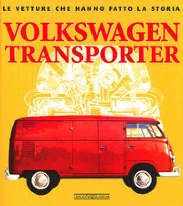 Volkswagen Transporter. Ediz. illustrata - Marco Batazzi pdf epub