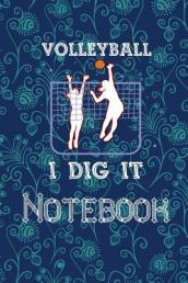 Volleyball Notebook I Dig It