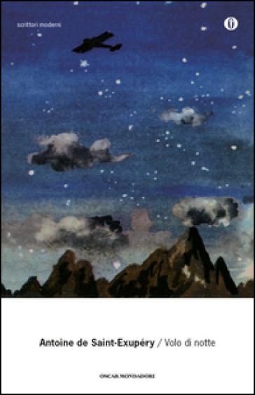 Volo di notte - Antoine de Saint-Exupéry |