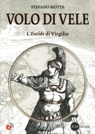 Volo di vele. L'Eneide di Virgilio. Per la Scuola media. Con espansione online - Stefano Motta pdf epub