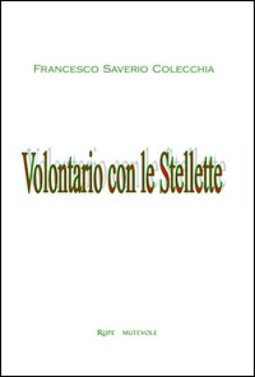 Volontario con le stellette - Francesco Saverio Colecchia  