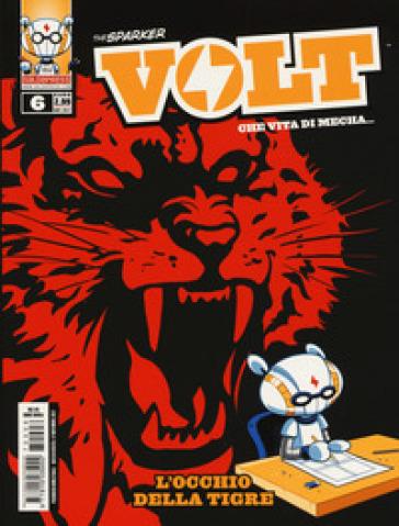 Volt. Che vita di mecha.... 6: L' occhio della tigre - The Sparker | Thecosgala.com