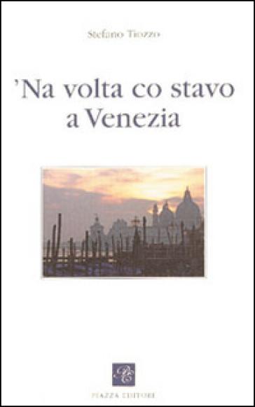 Volta co stavo a Venezia ('Na) - Stefano Tiozzo  