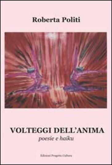 Volteggi dell'anima. Poesie e haiku - Roberta Politi   Jonathanterrington.com