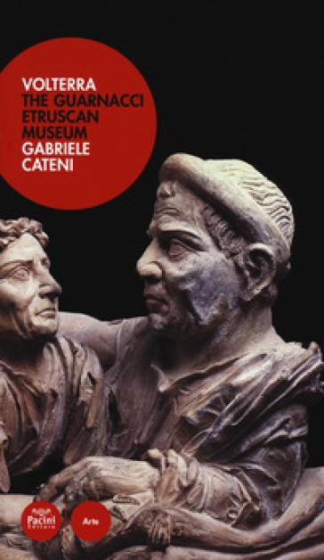 Volterra. The Guarnacci etruscan museum - Gabriele Cateni | Rochesterscifianimecon.com