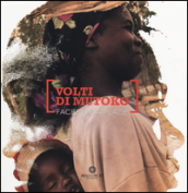 Volti di Mutoko. Faces of a place