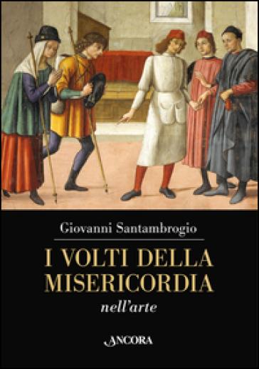 Volti della misericordia nell'arte - Giovanni Santambrogio   Rochesterscifianimecon.com