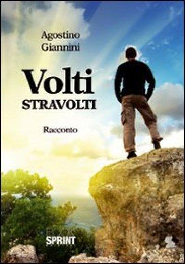 Volti stravolti - Agostino Giannini |