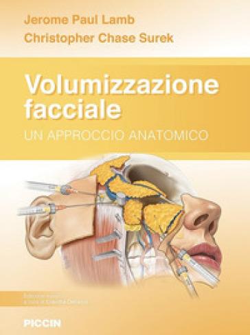 Volumizzazione facciale. Un approccio anatomico - Jerome Paul Lamb |