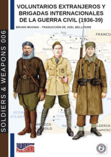 Voluntarios extranjeros y Brigadas internacionales del la Guerra Civil (1936-39) - Bruno Mugnai |