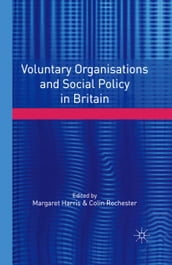 Voluntary Organisations and Social Policy in Britain