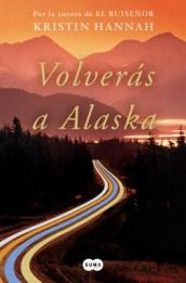 Volverï¿¿s a Alaska / The Great Alone