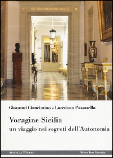 Voragine Sicilia. Un viaggio nei segreti dell'autonomia - Giovanni Ciancimino  