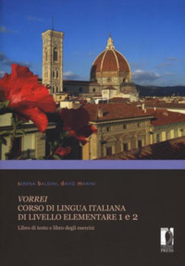 Vorrei. Corso di lingua italiana di livello elementare. 1-2: Libro di testo e libro degli esercizi - David Marini |