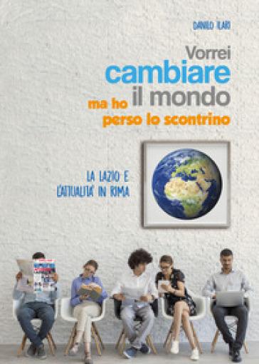 Vorrei cambiare il mondo ma ho perso lo scontrino - Danilo Ilari | Kritjur.org