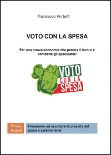 Voto con la spesa - Francesco Portelli |