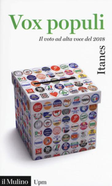 Vox populi. Il voto ad alta voce del 2018 - ITANES |