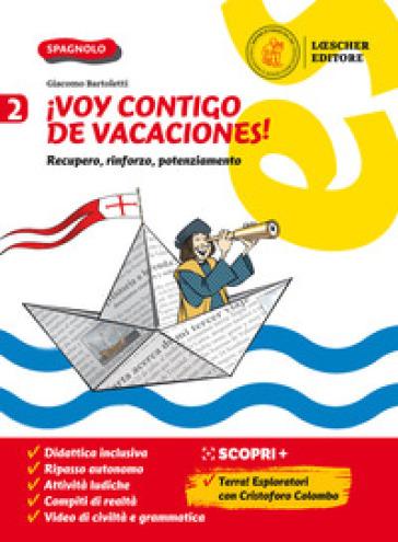 !Voy contigo de vacaciones! Recupero, rinforzo, potenziamento. Per la Scuola media. 2. - Giacomo Bartoletti | Kritjur.org