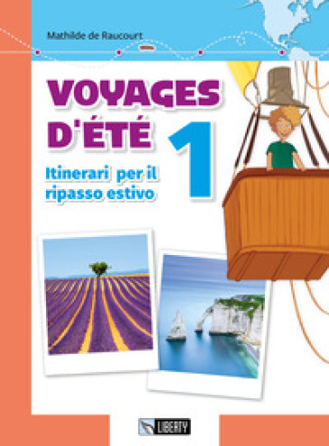 Voyages d'été. Itinerari per il ripasso estivo. Per le Scuole. Con File audio per il download. 1. - Mathilde de Raucourt |